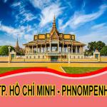 Tp Hồ Chí Minh – Phnom Penh